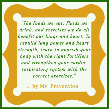 A quotation reminding us about regaining lost lung power and heart strength with the correct fortifiers, as well as the right exercises.