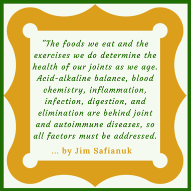 A quotation reminding us about maintaining healthy joints with the correct foods and right exercises on a daily basis.